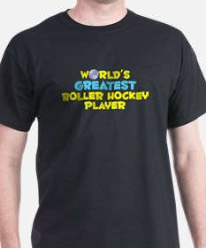 World's Greatest Rolle.. (C) T-Shirt