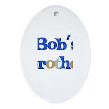 Bob's Brother  Oval Ornament