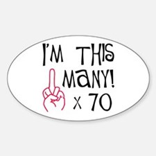 70th birthday middle finger salute! Oval Decal