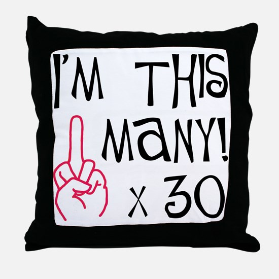30th Birthday Middle Finger Salute! Throw Pillow