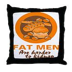Fat Men Throw Pillow
