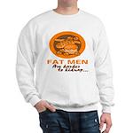 Fat Men Sweatshirt