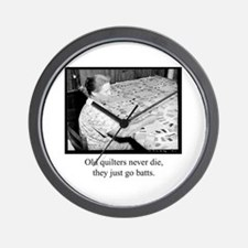 Old Quilters Never Die Wall Clock