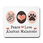 Peace Love Alaskan Malamute Mousepad