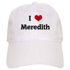 I Love Meredith Baseball Cap