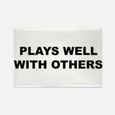 Plays Well With Others Rectangle Magnet