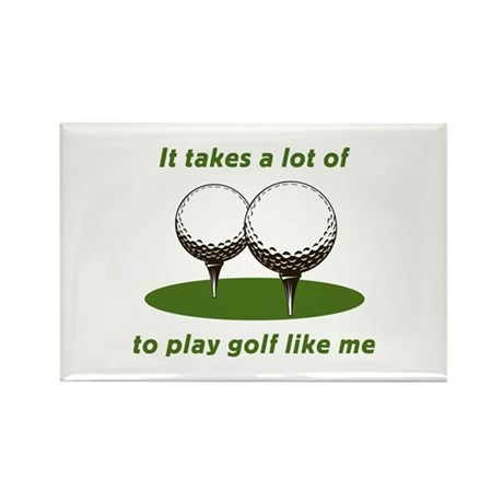 It Takes Balls To Play Golf L Rectangle Magnet