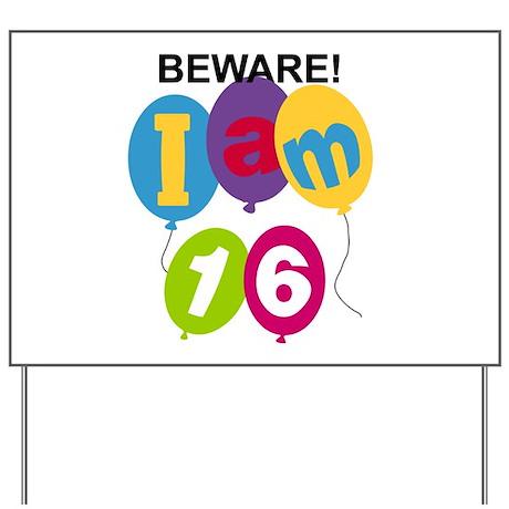 Beware 16th Birthday Yard Sign