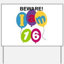 Beware 16th Birthday Yard Sign