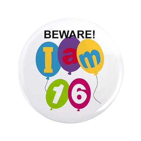 "Beware 16th Birthday 3.5"" Button (100 pack)"