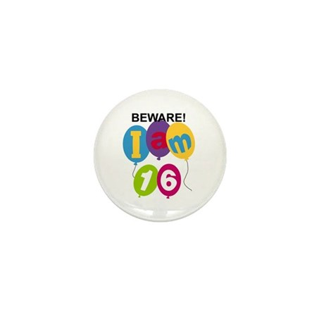 Beware 16th Birthday Mini Button