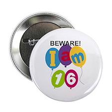 "Beware 16th Birthday 2.25"" Button"