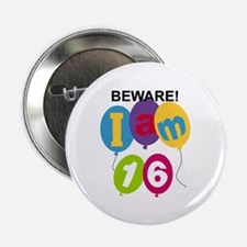 "Beware 16th Birthday 2.25"" Button"