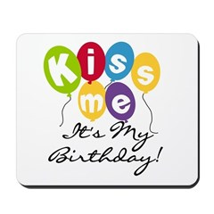 Kiss Me Birthday Mousepad