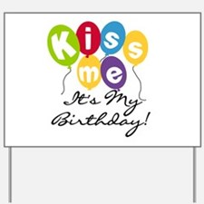 Kiss Me Birthday Yard Sign