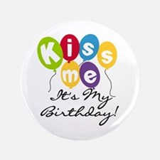 "Kiss Me Birthday 3.5"" Button"