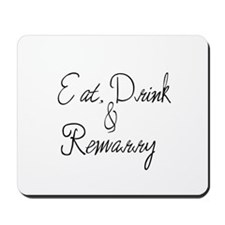 Eat, Drink and Remarry Mousepad