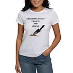 """""""Gardening Is Just Trowel & Error"""" Women's T-Shirt"""