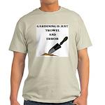 """""""Gardening Is Just Trowel & Error""""Ash Grey T-Shirt"""