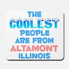 Coolest: Altamont, IL Mousepad