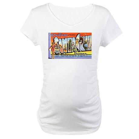 Santa Cruz California Greetings Maternity T-Shirt