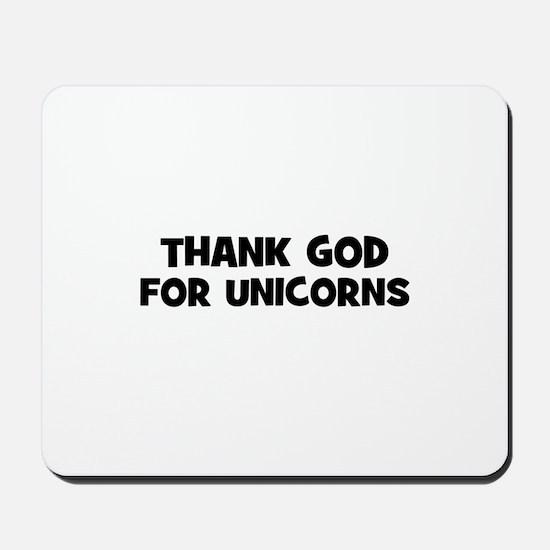thank god for unicorns Mousepad