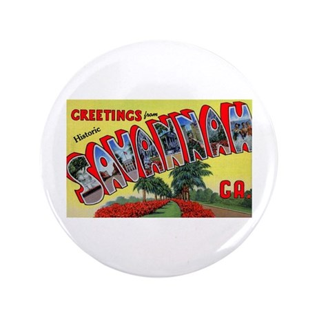 "Savannah Georgia Greetings 3.5"" Button"
