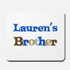 Lauren's Brother Mousepad