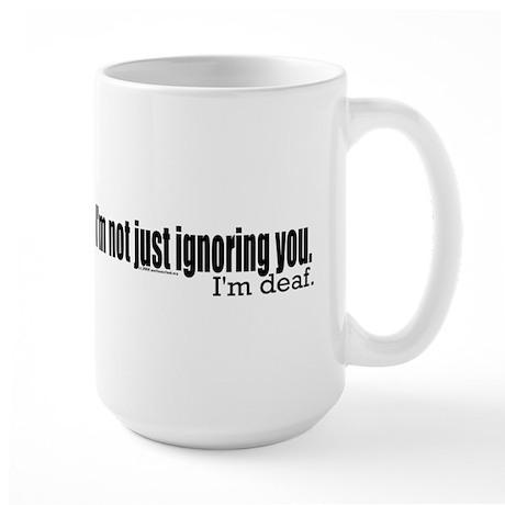 Ignoring you Large Mug