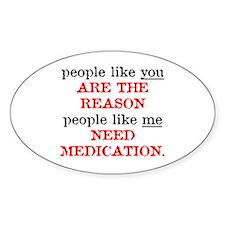 People Like You.. Medication Oval Decal