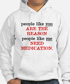 People Like You.. Medication Hoodie