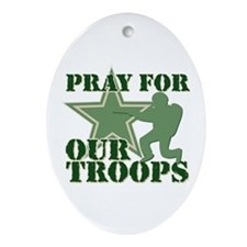Pray for our troops Oval Ornament