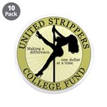 """United Strippers College Fund 3.5"""" Button (10 pack"""