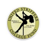 """United Strippers College Fund 3.5"""" Button"""