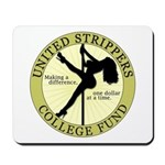 United Strippers College Fund Mousepad