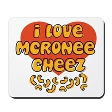 I Love Mac and Cheese Mousepad