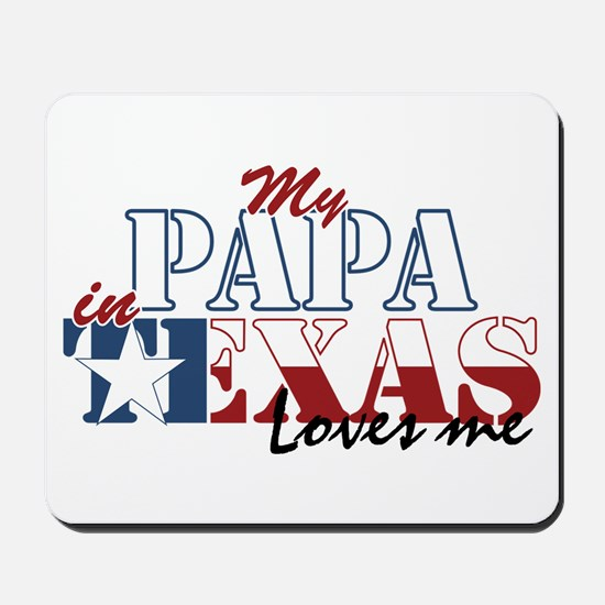 My Papa in TX Mousepad