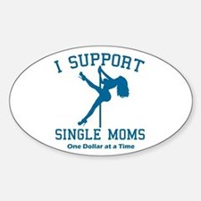 BL I Support Single Moms Oval Bumper Stickers