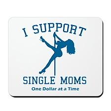 BL I Support Single Moms Mousepad