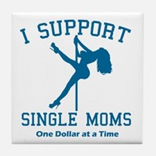 BL I Support Single Moms Tile Coaster