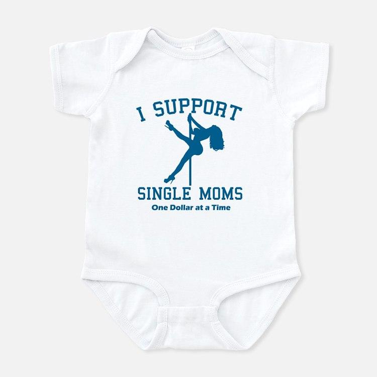 BL I Support Single Moms Infant Bodysuit