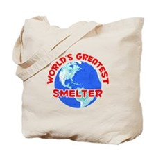 World's Greatest Smelter (F) Tote Bag