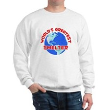 World's Greatest Smelter (F) Sweatshirt