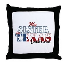 My Sister in TX Throw Pillow