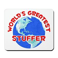 World's Greatest Stuffer (F) Mousepad
