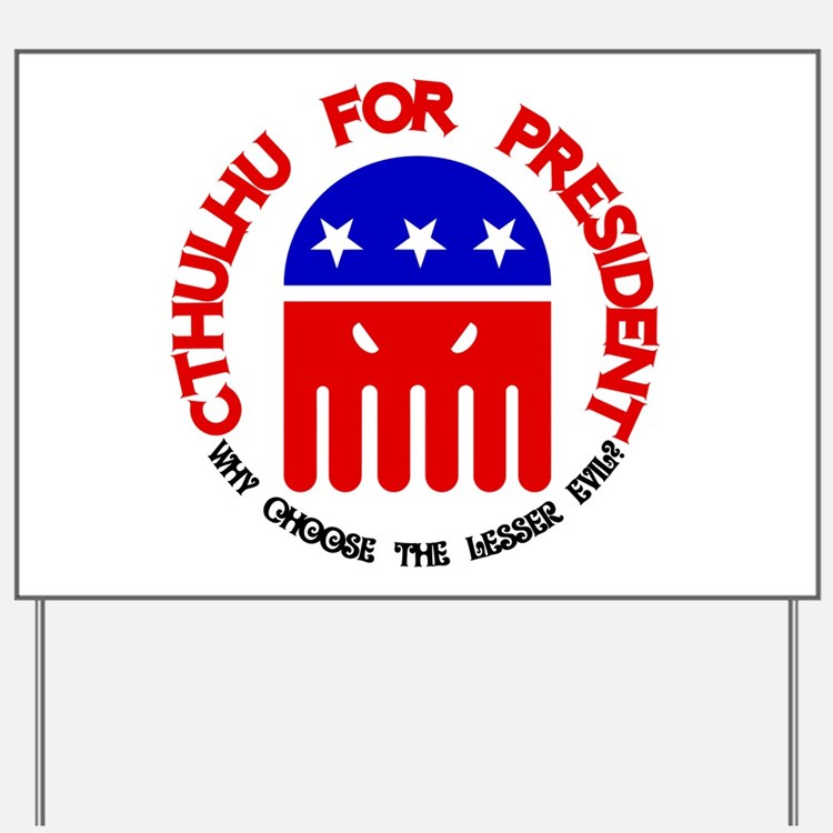 Cthulhu For President Yard Sign