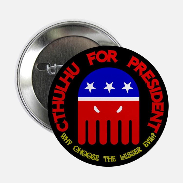 """Cthulhu For President 2.25"""" Button"""