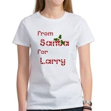 From Santa For Larry Tee