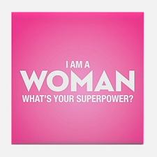 I Am A Woman Tile Coaster