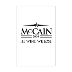 McCain 2008: He wins, we lose Posters